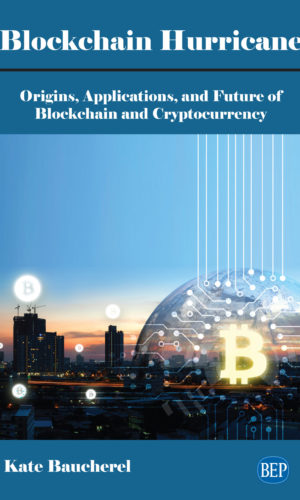 Book Cover Blockchain Hurricane: Origins, Applications, and Future of Blockchain and Cryptocurrency